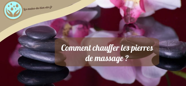 comment chauffer les pierres de massage